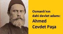 Osmanlı'nın dahi devlet adamı: Ahmed Cevdet Paşa