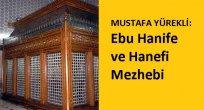 MUSTAFA YÜREKLİ: Ebu Hanife ve Hanefi Mezhebi