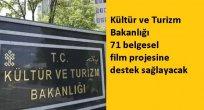 Kültür ve Turizm Bakanlığı 71 belgesel film projesine destek sağlayacak