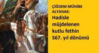 ÇİĞDEM MÜNİBE ALYANAK: Hadisle müjdelenen kutlu fethin 567. yıl dönümü