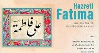 Ehlibeytin ve müminlerin annesi: Hazreti Fatıma