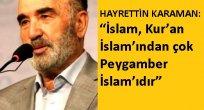 """HAYRETTİN KARAMAN: """"İslam, Kur'an İslam'ından ziyade, Peygamber İslam'ıdır"""""""