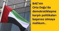 İSMAİL NUMAN TELCİ: BAE'nin Orta Doğu'da demokratikleşme karşıtı politikaları başarısız olmaya mahkum