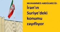 MUHAMMED ABDÜLMECİD: İran'ın Suriye'deki konumu zayıflıyor