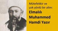 Mütefekkir ve çok yönlü bir alim: Elmalılı Muhammed Hamdi Yazır