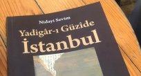 "NİDAİ SEVİM: ""Yadigâr-ı Güzîde İstanbul"""