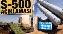 Türk yetkili dünyaya ilan etti! Kritik S-500 açıklaması
