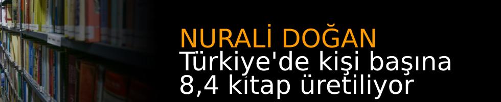 NURALİ DOĞAN: Türkiye'de kişi başına 8,4 kitap üretiliyor