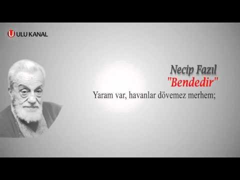 NECİP FAZIL - BENDEDİR